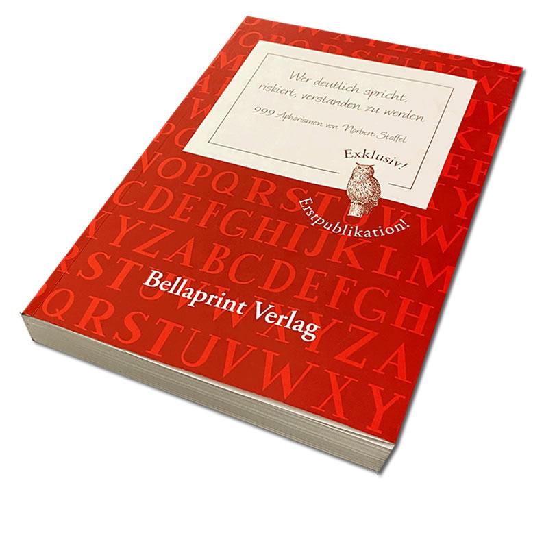 """Aphorismenbuch von Norbert Stoffel """"Wer deutlich spricht, riskiert, verstanden zu werden"""" Spruchbuch Band 1"""